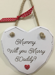 Mummy marry Daddy Hanging Heart *P123*